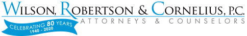 Wilson, Robertson & Cornelius, P.C. | Attorneys & Counselors